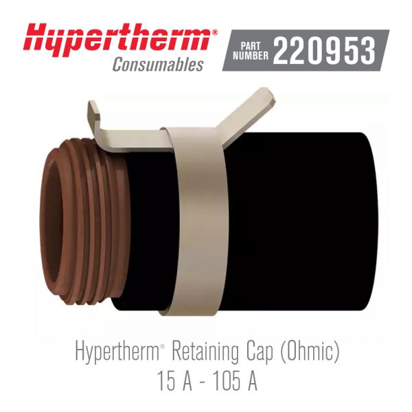Hypertherm® Consumables 220953 Retaining Cap Ohmic FineCut®